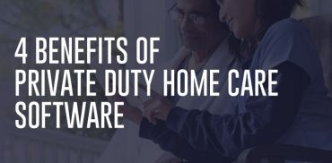 Private Duty Home Care Software