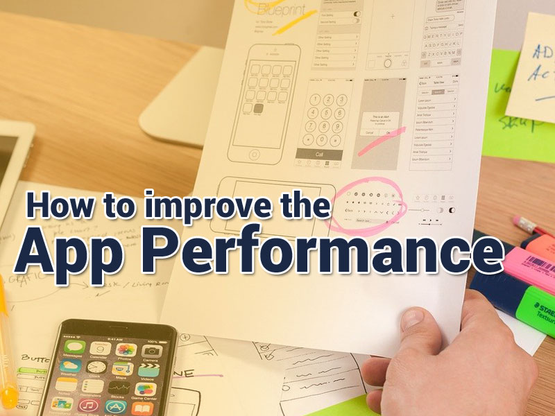 How to improve the performance of your app?