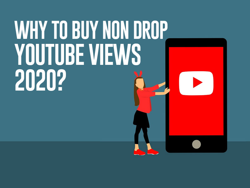 Why to buy non drop YouTube Views in 2020